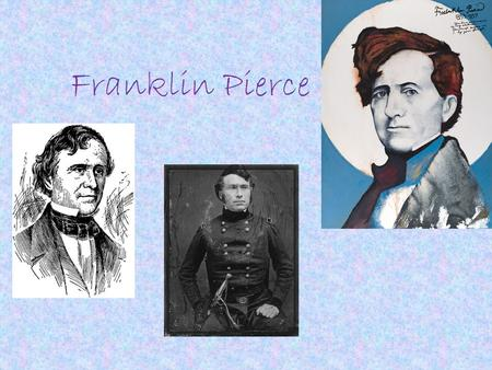 Franklin Pierce. Death: October 8,1869 at Concord, New Hampshire at the age of 64. Term Of Office: March 4, 1853- March 3, 1857. He only served 1 term.