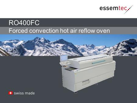RO400FC Forced convection hot air reflow oven. In a flexible production, what do you need for soldering of  Complex PCB's  Soldering of fine pitch on.