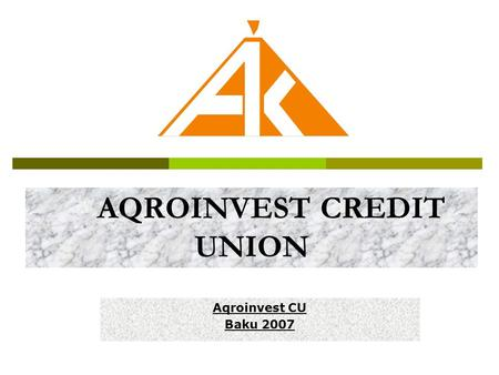 AQROINVEST CREDIT UNION Aqroinvest CU Baku 2007.