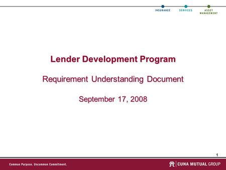 1 Lender Development Program Requirement Understanding Document September 17, 2008.