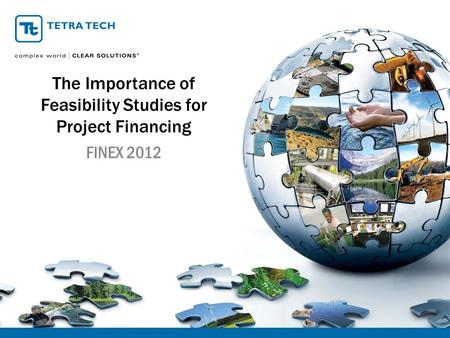 The Importance of Feasibility Studies for Project Financing FINEX 2012.