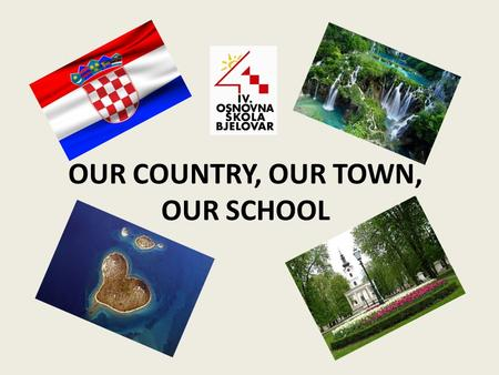 OUR COUNTRY, OUR TOWN, OUR SCHOOL. Contents: 1 Croatia- geographical position 2 The Republic of Croatia 3 The capital – Zagreb 4 Regions 5 Climate 6 Croatian.