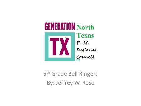 6 th Grade Bell Ringers By: Jeffrey W. Rose. 6 th Grade Bell Ringers UT Dallas Demographics Ethnicity is a common trait that connects and defines a culture.