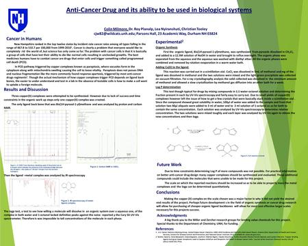 Anti-Cancer Drug and its ability to be used in biological systems Acknowledgments A big thank you to the Miller and Zercher research groups for lending.