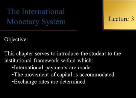 Topics Evolution of the International Monetary System