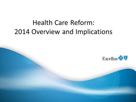 Health Care Reform: 2014 Overview and Implications.