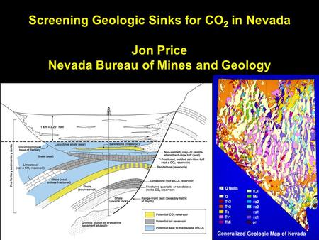 Screening Geologic Sinks for CO 2 in Nevada Jon Price Nevada Bureau of Mines and Geology.