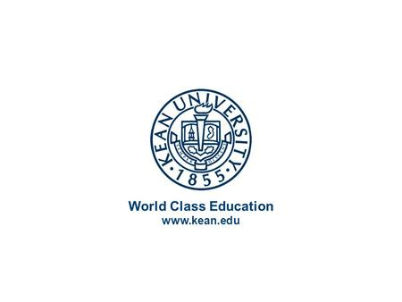 World Class Education www.kean.edu. 1890s-1920s 1 Topic 10.