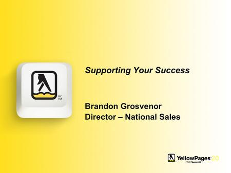 Supporting Your Success Brandon Grosvenor Director – National Sales.
