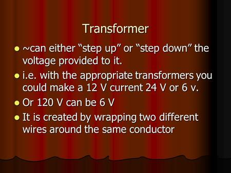 "Transformer ~can either ""step up"" or ""step down"" the voltage provided to it. ~can either ""step up"" or ""step down"" the voltage provided to it. i.e. with."
