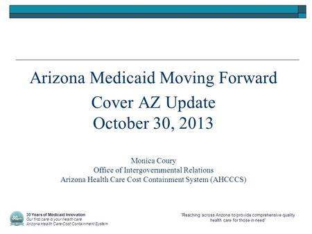 """Reaching across Arizona to provide comprehensive quality health care for those in need"" Arizona Medicaid Moving Forward Cover AZ Update October 30, 2013."