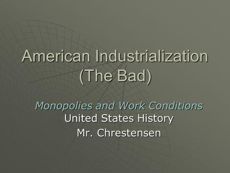 American Industrialization (The Bad)