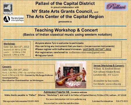 "Presents a Admission Free for All. Donations welcome Make checks payable to ""Pallavi"" (Memo: ""Workshop"") and mail it to Pallavi of Capital District, P.O.Box."