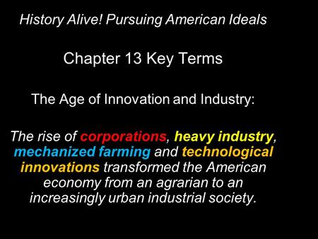 Chapter 13 Key Terms History Alive! Pursuing American Ideals