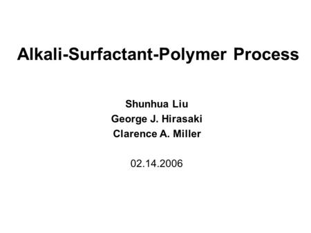 Alkali-Surfactant-Polymer Process