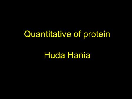 Quantitative of protein Huda Hania. Methods of Quantitative of protein Method 1: protein assay based on dye binding assay Method 2: protein assay based.