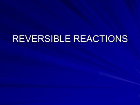 REVERSIBLE REACTIONS. Brief Outline What is reversible reaction? Examples of reversible reaction Dynamic Equalibrium Le Chatelier's Principle The Haber.