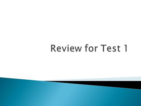 Review for Test 1.