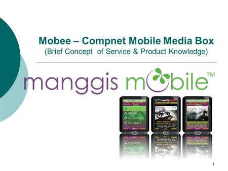 1 Mobee – Compnet Mobile Media Box (Brief Concept of Service & Product Knowledge)