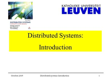 October 2005Distributed systems: Introduction1 Distributed Systems: Introduction.