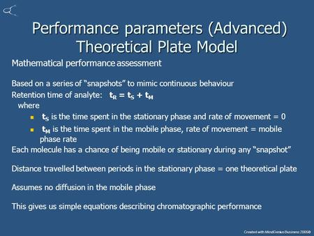 Created with MindGenius Business 2005® Performance parameters (Advanced) Theoretical Plate Model Performance parameters (Advanced) Theoretical Plate Model.
