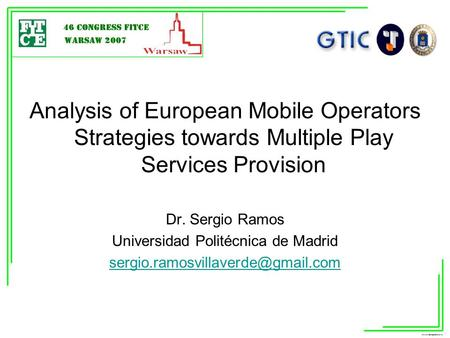 Subject: Analysis of European Mobile Operators Strategies towards Multiple Play Services Provision Dr. Sergio Ramos Universidad Politécnica de Madrid