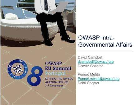 OWASP Intra- Governmental Affairs David Campbell Denver Chapter Puneet Mehta Delhi Chapter.