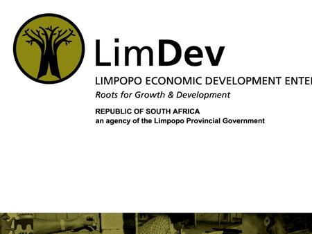 1. 2 Limpopo Economic Development Enterprise EASTEN CAPE DEVELOPMENT CORPORATION – 02 MAY 2011.