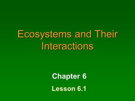 Ecosystems and Their Interactions