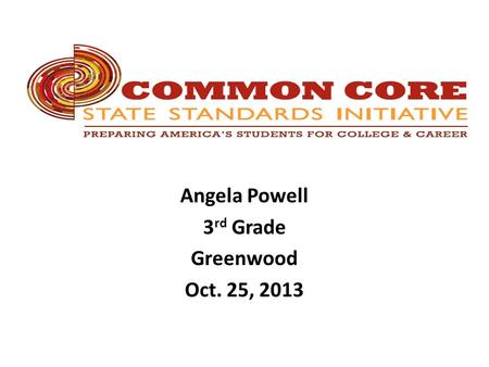 Angela Powell 3 rd Grade Greenwood Oct. 25, 2013.