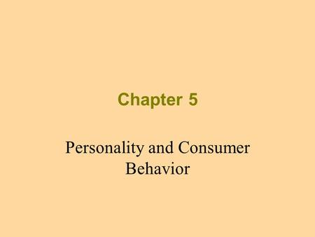 Chapter 5 Personality and Consumer Behavior. What is Personality? The inner psychological characteristics that both determine and reflect how a person.