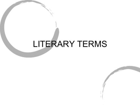 LITERARY TERMS. Abstract – Pertaining to the nonrepresentational art styles of the 20 th century. Alliteration – Repetition of the same sound in a sequence.