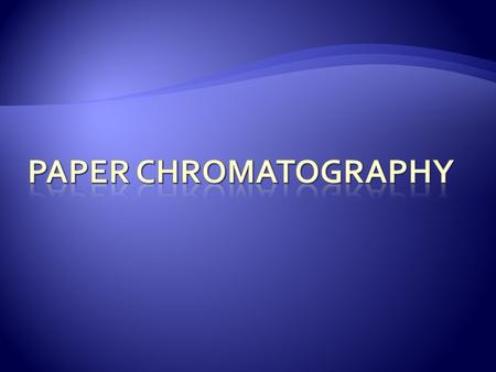 There are two phases in paper chromatography: The stationary phase – the paper The movable phase – the solvent The molecules we wish to separate have.