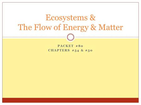 Ecosystems & The Flow of Energy & Matter