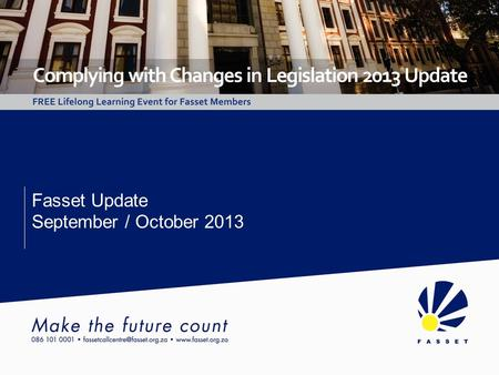 Fasset Update September / October 2013. Fasset Update September / October 2013 Seta Funding Regulations Overview of major changes Mandatory Grants submission.