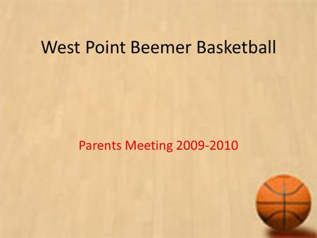 West Point Beemer Basketball Parents Meeting 2009-2010.