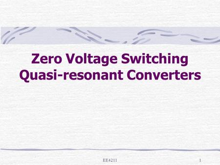 Zero Voltage Switching Quasi-resonant Converters