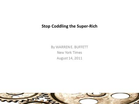 Stop Coddling the Super-Rich By WARREN E. BUFFETT New York Times August 14, 2011.
