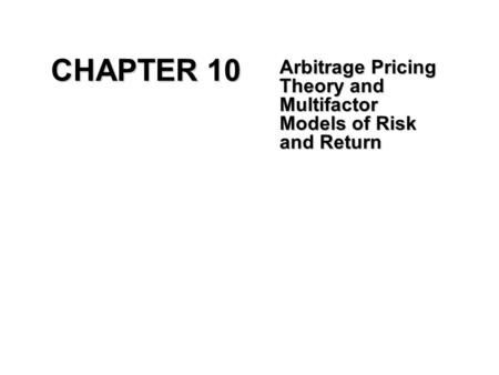 Arbitrage Pricing Theory and Multifactor Models of Risk and Return