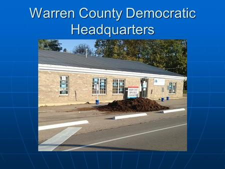 Warren County Democratic Headquarters. Money In Campaigns.