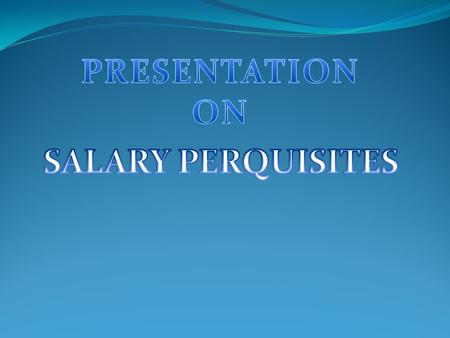 U/s 17(1) 'Salary' includes the value of any perquisite allowed or amenity provided by employer to employee.. Perquisite simply means any casual emolument.