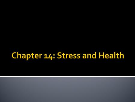 Chapter 14: Stress and Health