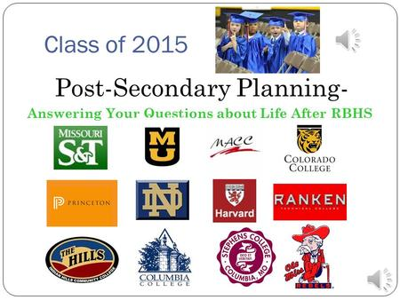 Class of 2015 Post-Secondary Planning- Answering Your Questions about Life After RBHS.