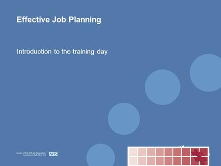 Effective Job Planning Introduction to the training day.