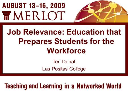Teri Donat Las Positas College Job Relevance: Education that Prepares Students for the Workforce.