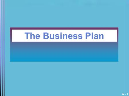 The Business Plan.