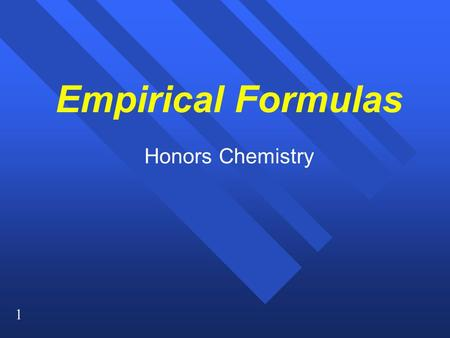 1 Empirical Formulas Honors Chemistry. 2 Formulas The empirical formula for C 3 H 15 N 3 is CH 5 N. The empirical formula for C 3 H 15 N 3 is CH 5 N.