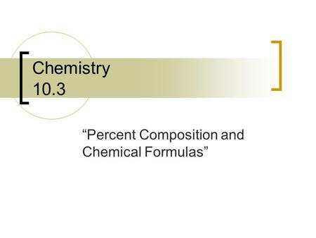 """Percent Composition and Chemical Formulas"""