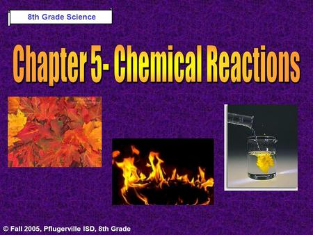 Chapter 5- Chemical Reactions