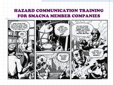 HAZARD COMMUNICATION TRAINING FOR SMACNA MEMBER COMPANIES.